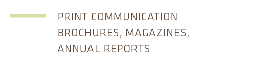 print communication, brochures, magazines, annual reports